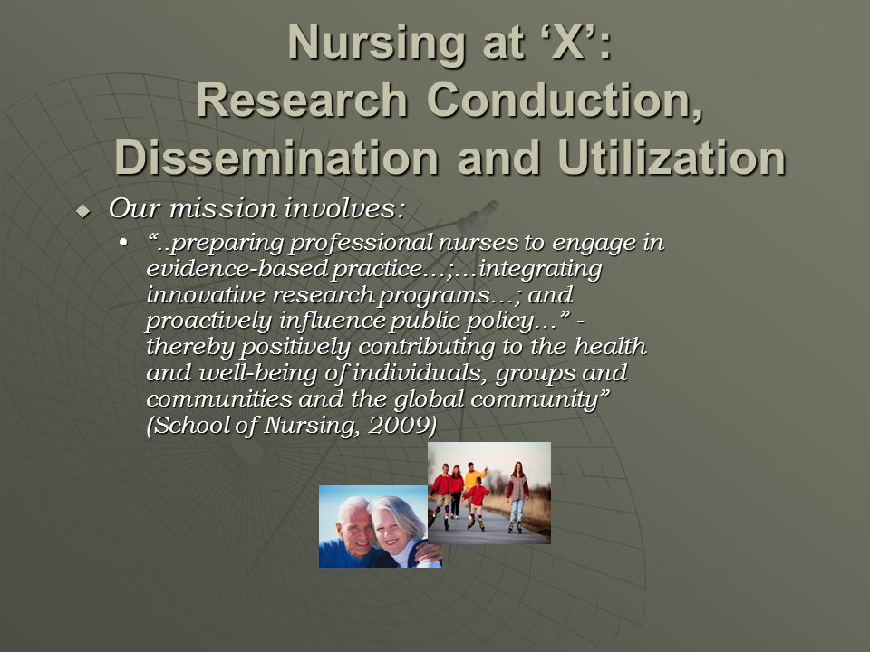 Nursing at 'X': Research Conduction, Dissemination and Utilization