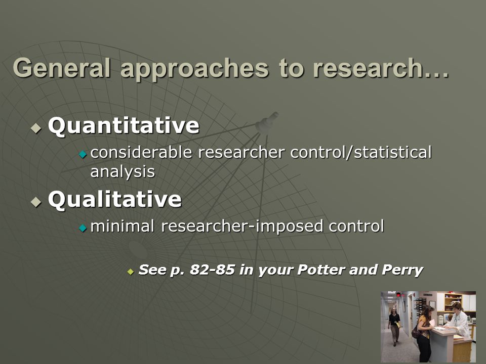 General approaches to research…