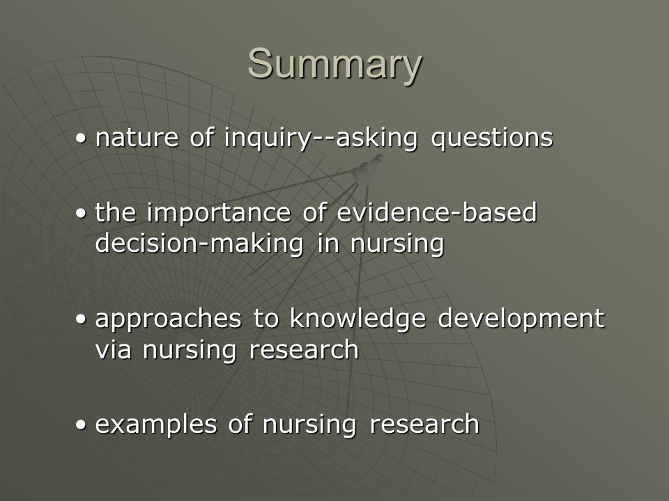 Summary nature of inquiry--asking questions