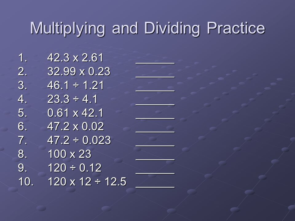 Multiplying and Dividing Practice