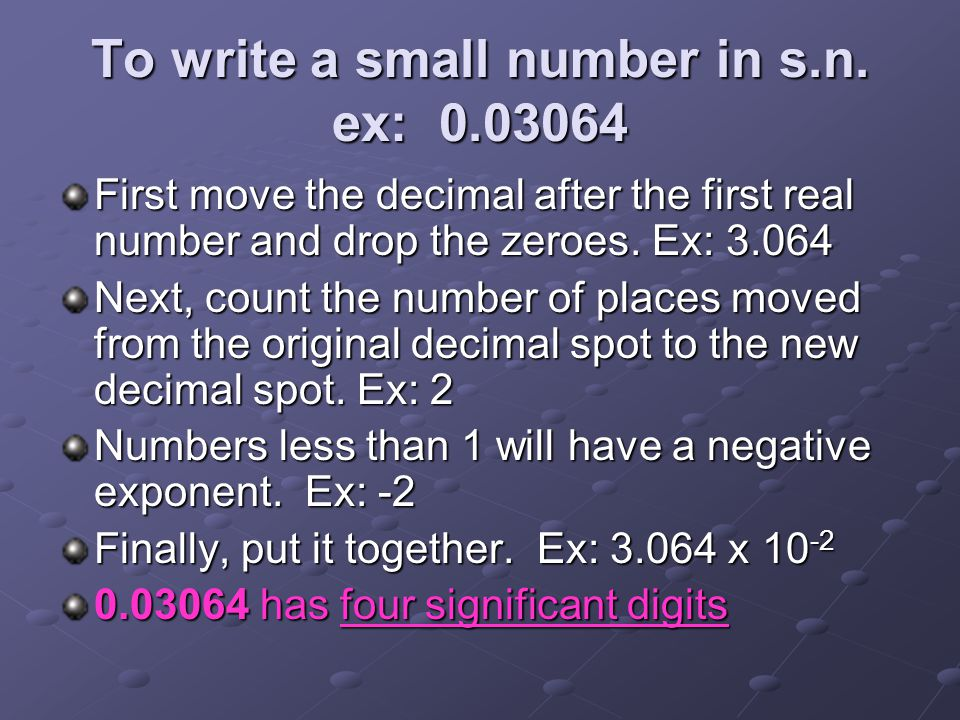 To write a small number in s.n. ex: 0.03064