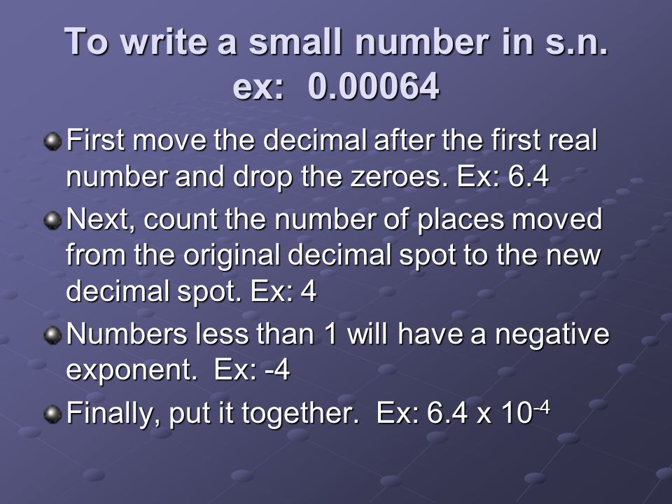 To write a small number in s.n. ex: 0.00064