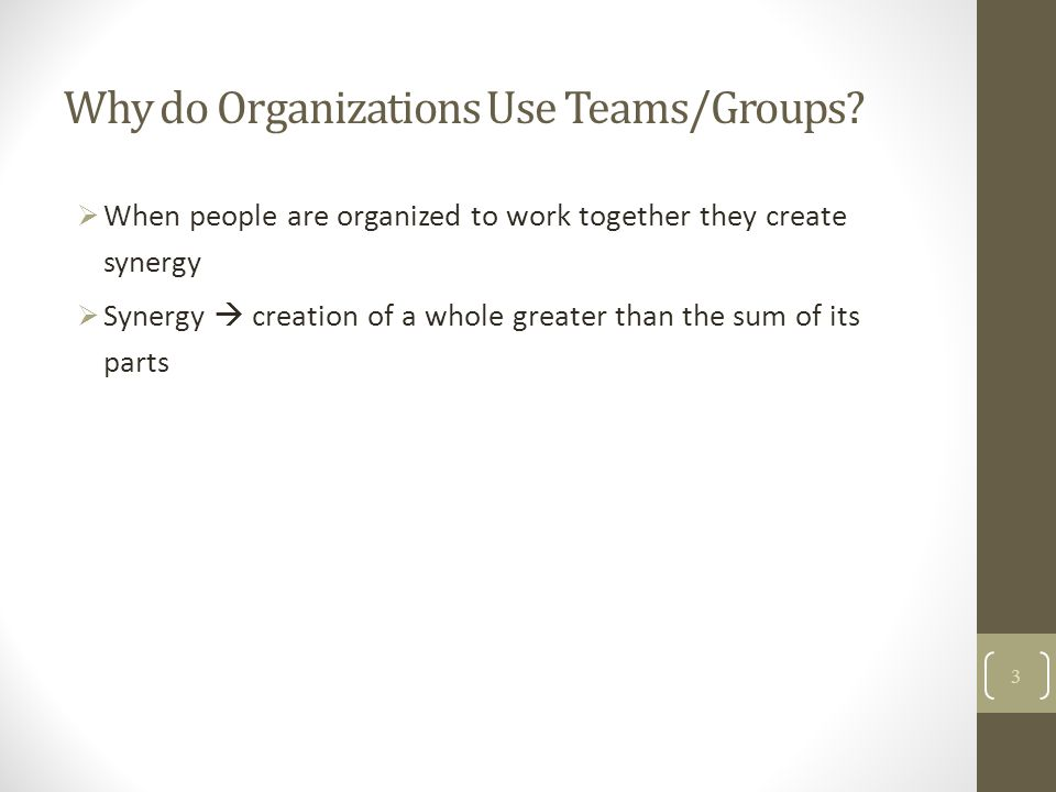 Why do Organizations Use Teams/Groups
