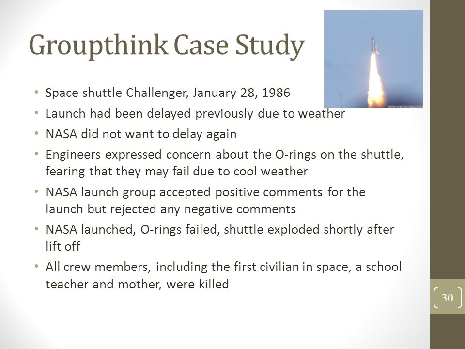 Groupthink Case Study Space shuttle Challenger, January 28, 1986