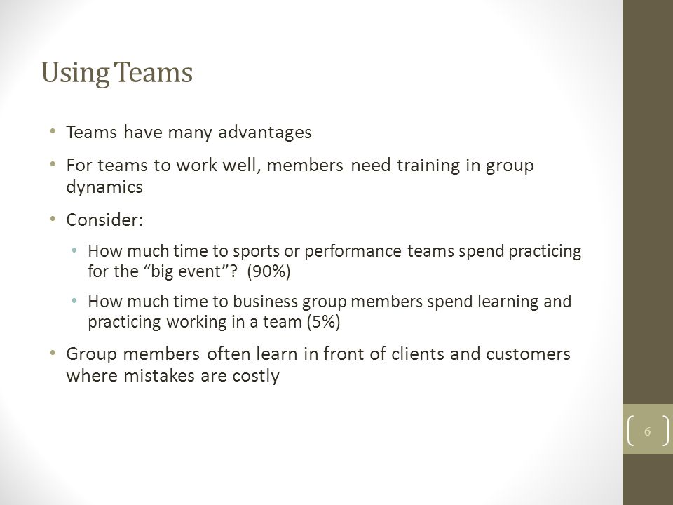 Using Teams Teams have many advantages
