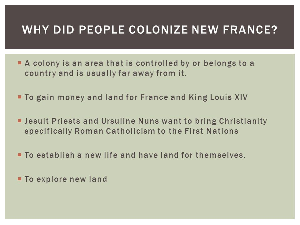 Why Did people colonize New France