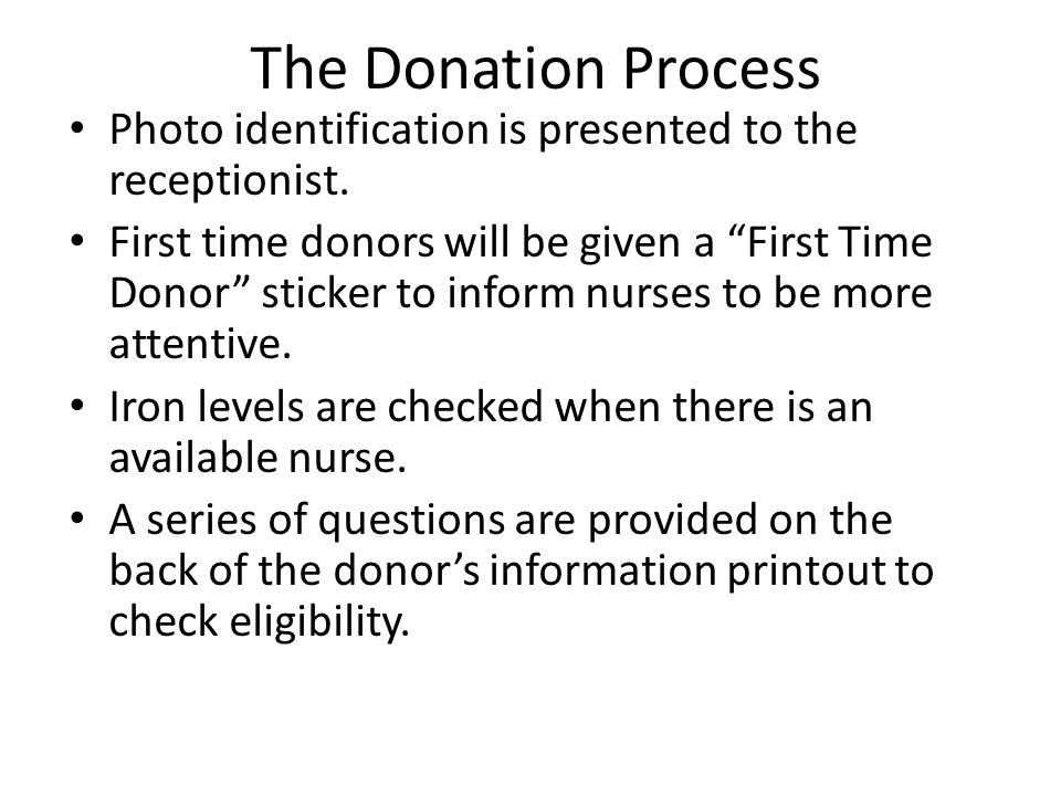 The Donation Process Photo identification is presented to the receptionist.