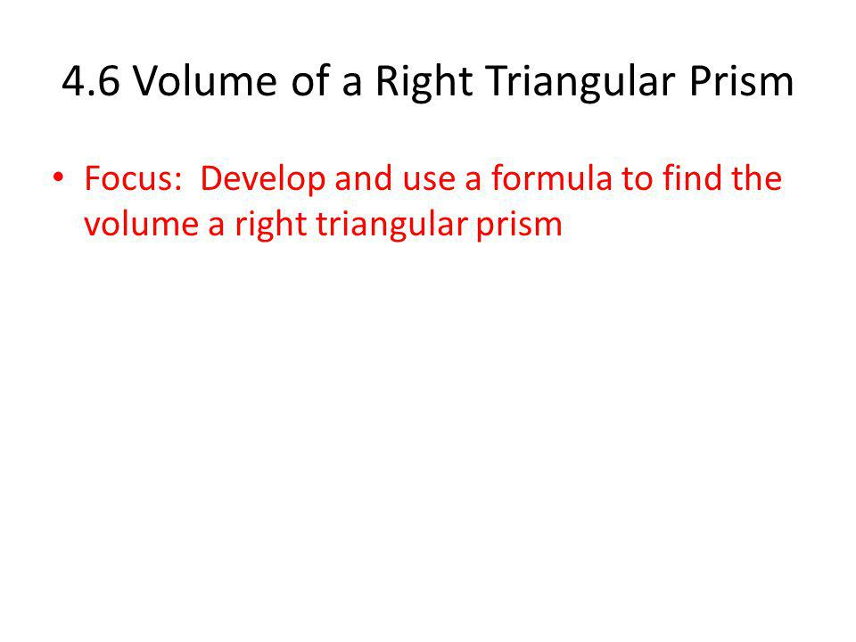 4.6 Volume of a Right Triangular Prism