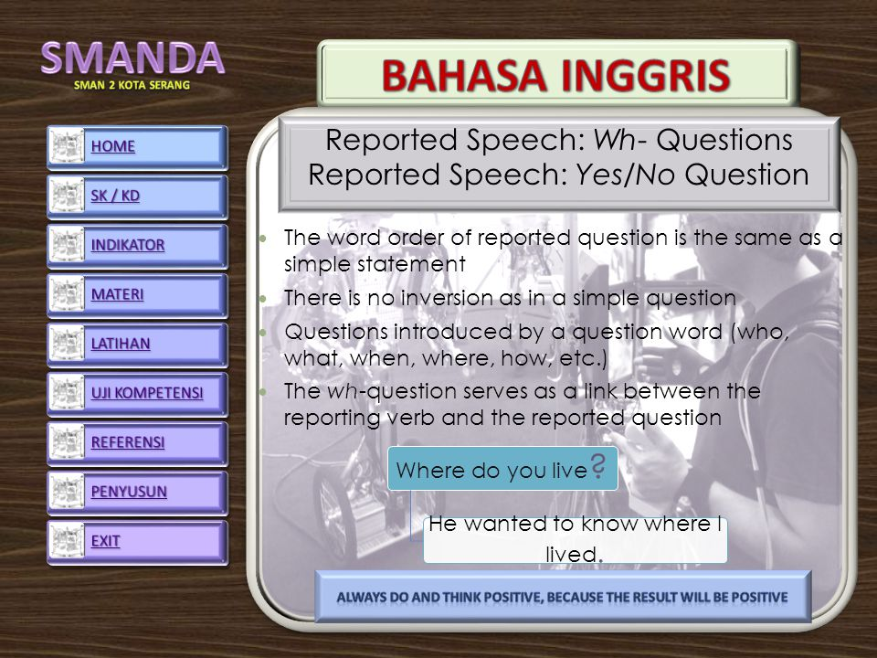 Reported Speech: Wh- Questions Reported Speech: Yes/No Question