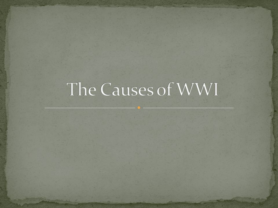 The Causes of WWI