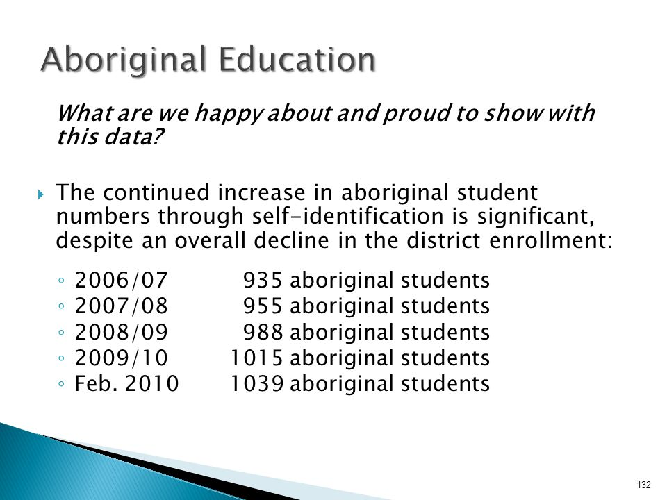 Aboriginal Education What are we happy about and proud to show with this data