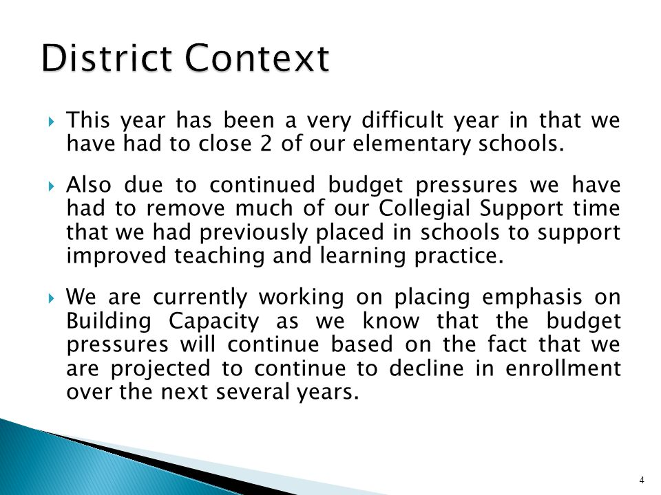 District Context This year has been a very difficult year in that we have had to close 2 of our elementary schools.