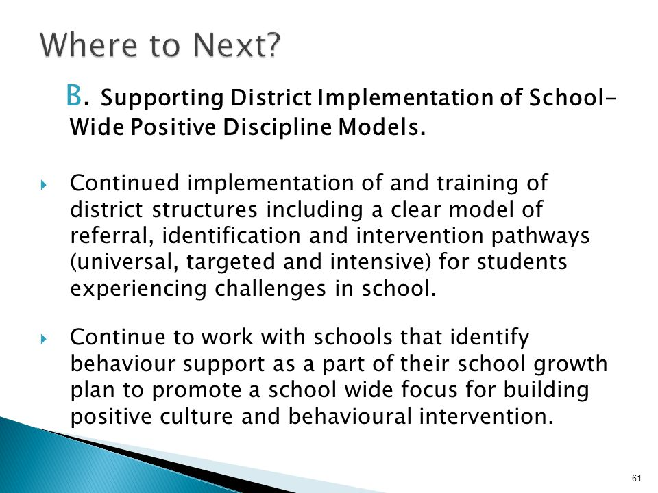 Where to Next B. Supporting District Implementation of School- Wide Positive Discipline Models.