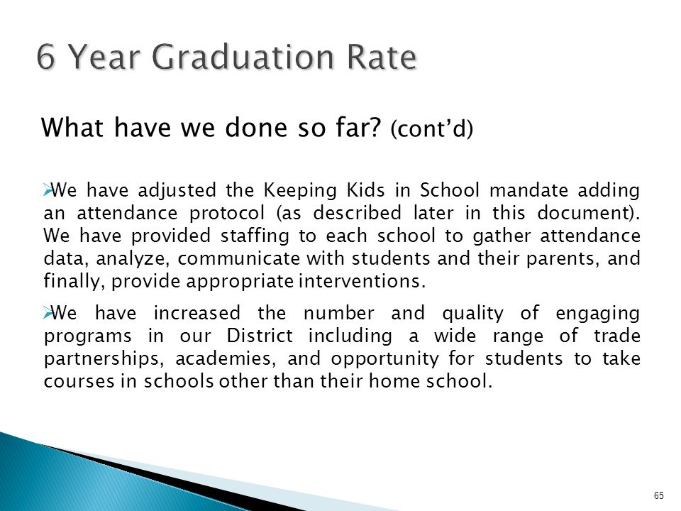6 Year Graduation Rate What have we done so far (cont'd)