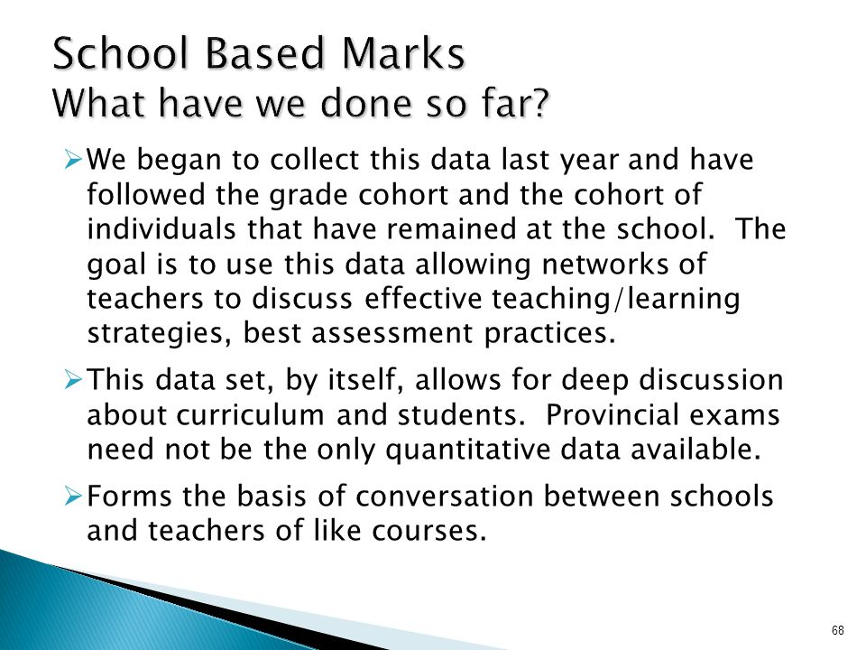 School Based Marks What have we done so far