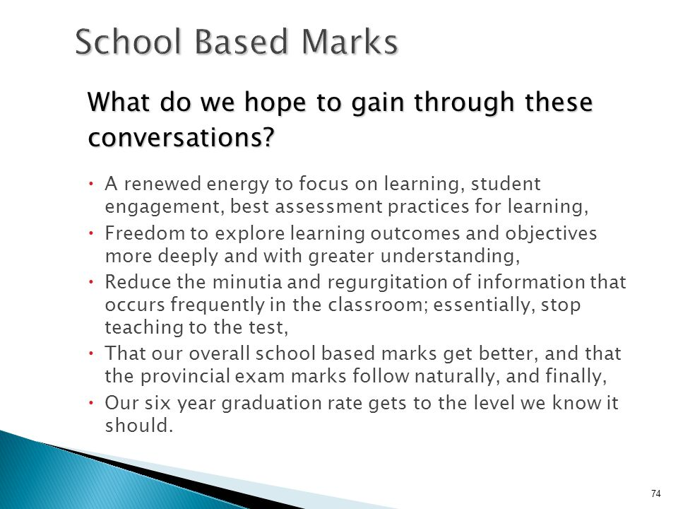 School Based Marks What do we hope to gain through these