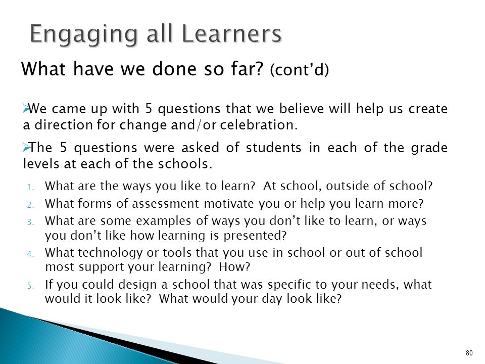 Engaging all Learners What have we done so far (cont'd)