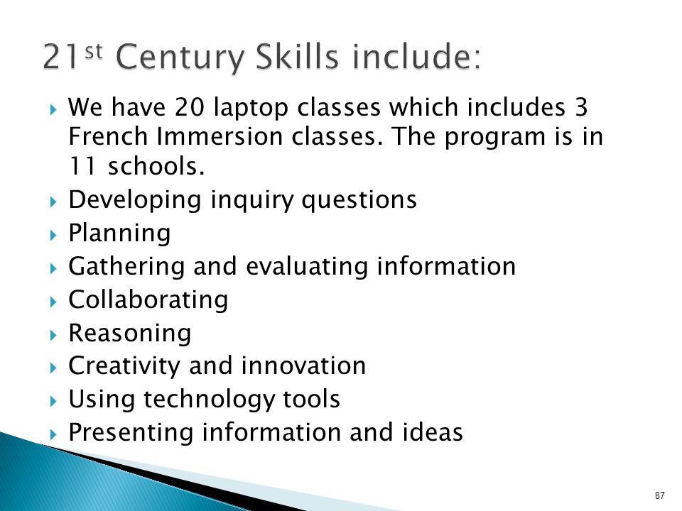 21st Century Skills include:
