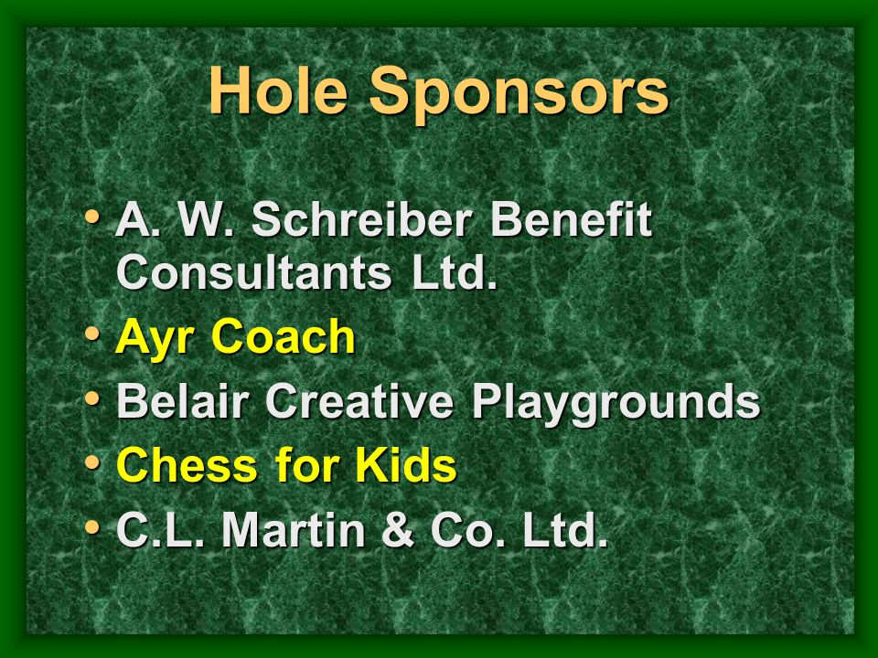 Hole Sponsors A. W. Schreiber Benefit Consultants Ltd. Ayr Coach
