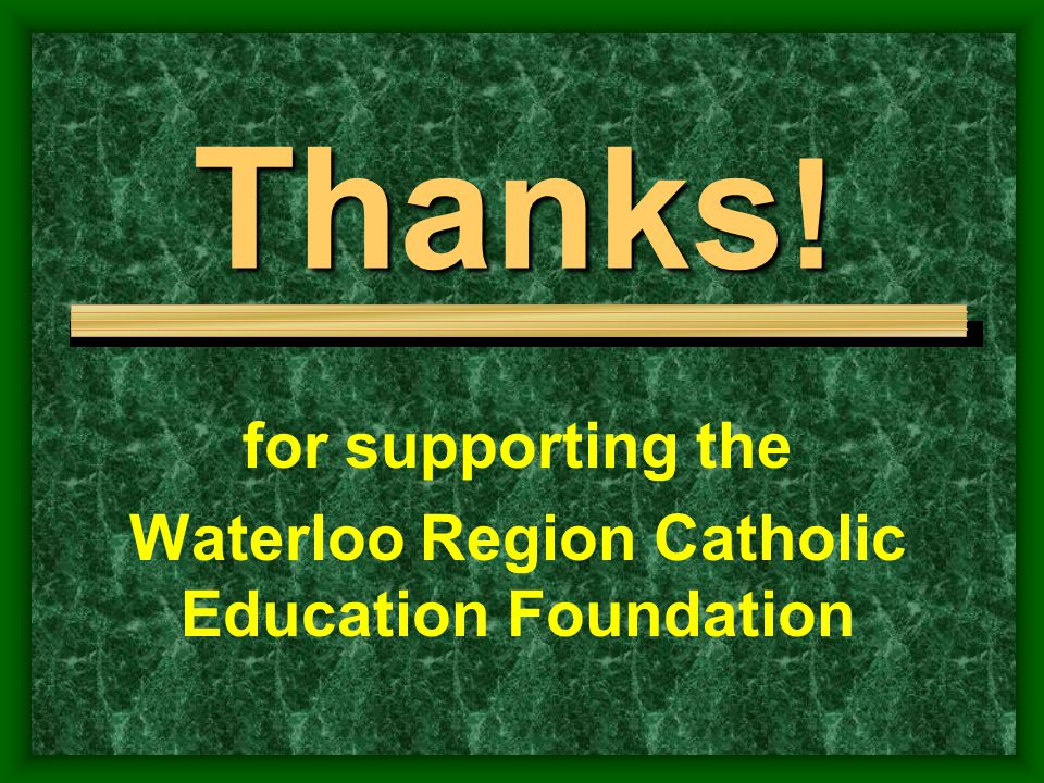 for supporting the Waterloo Region Catholic Education Foundation