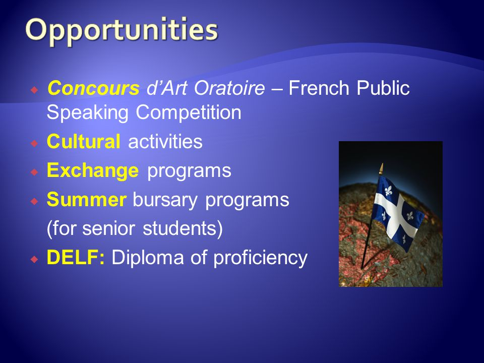 Opportunities Concours d'Art Oratoire – French Public Speaking Competition. Cultural activities. Exchange programs.