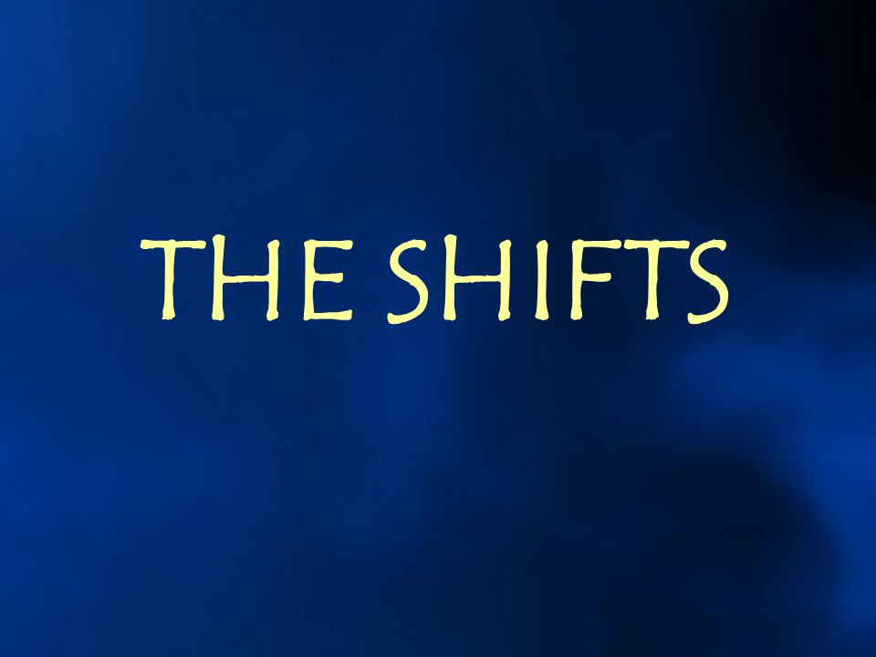 THE SHIFTS