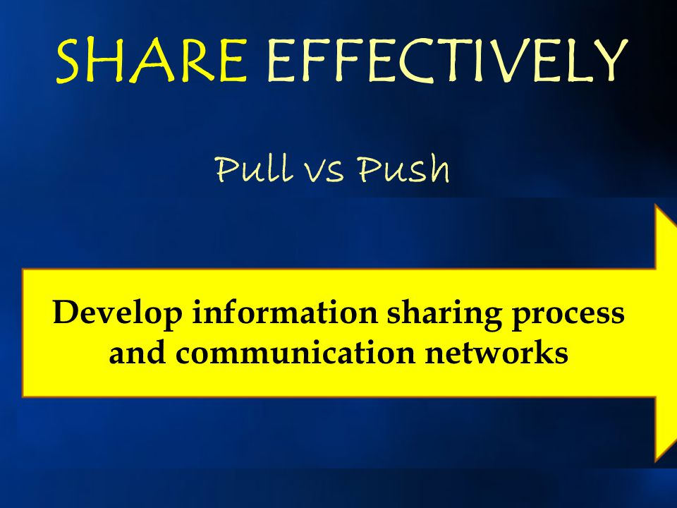 Develop information sharing process and communication networks