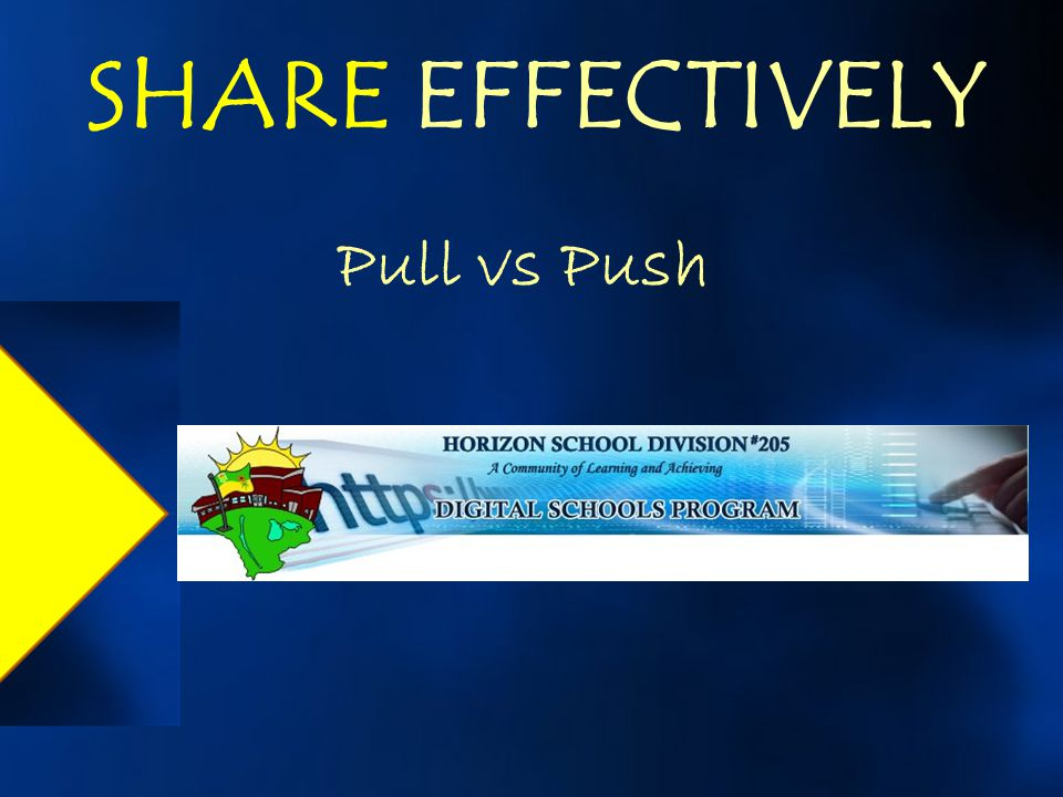 SHARE EFFECTIVELY Pull vs Push