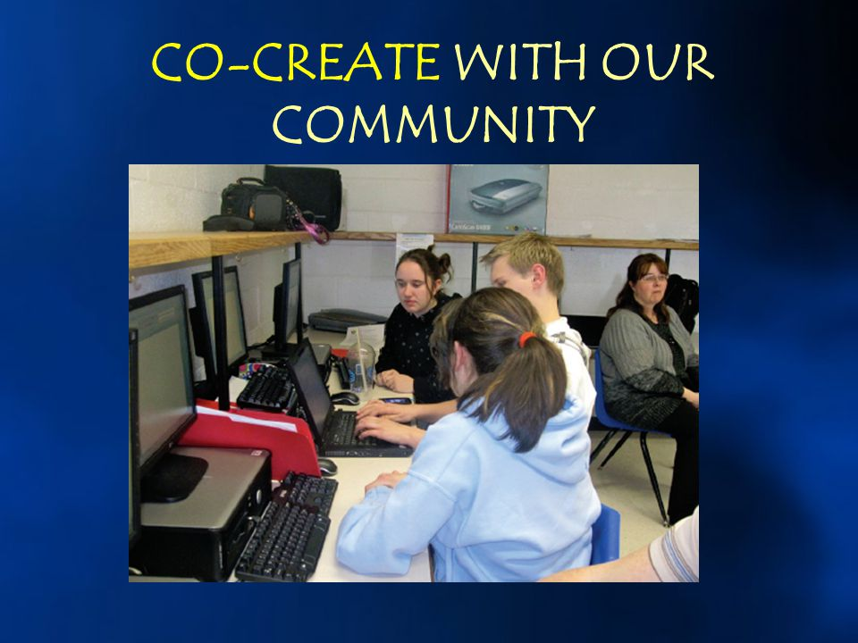 CO-CREATE WITH OUR COMMUNITY