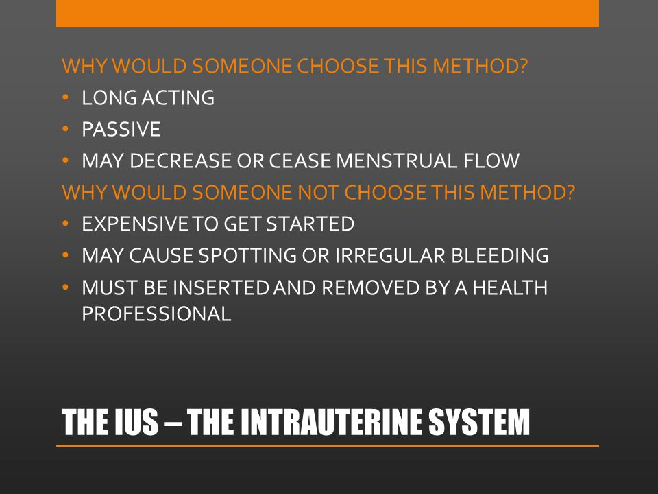 THE IUS – THE INTRAUTERINE SYSTEM