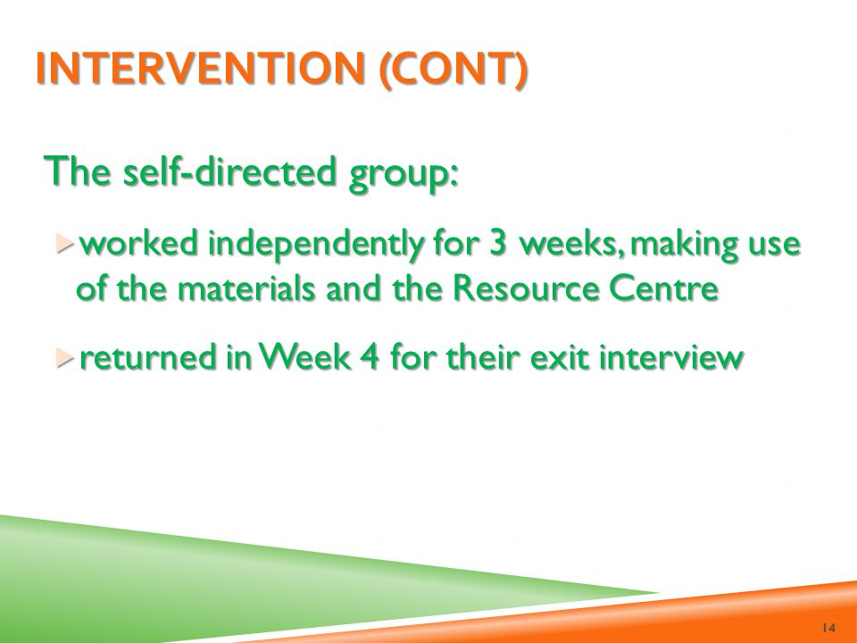 Intervention (cont) The self-directed group: