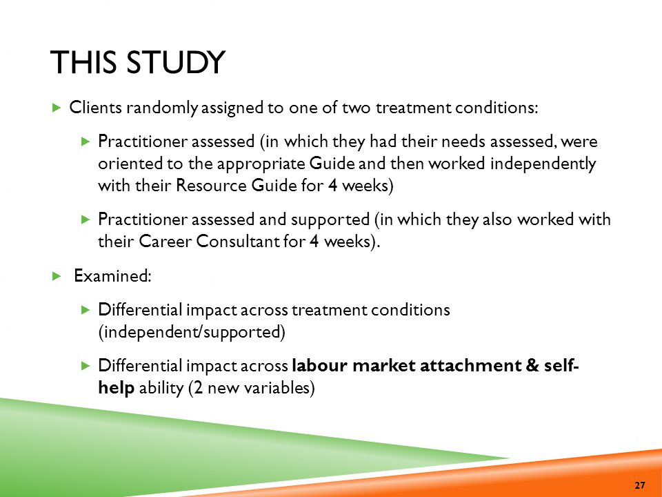 This Study Clients randomly assigned to one of two treatment conditions: