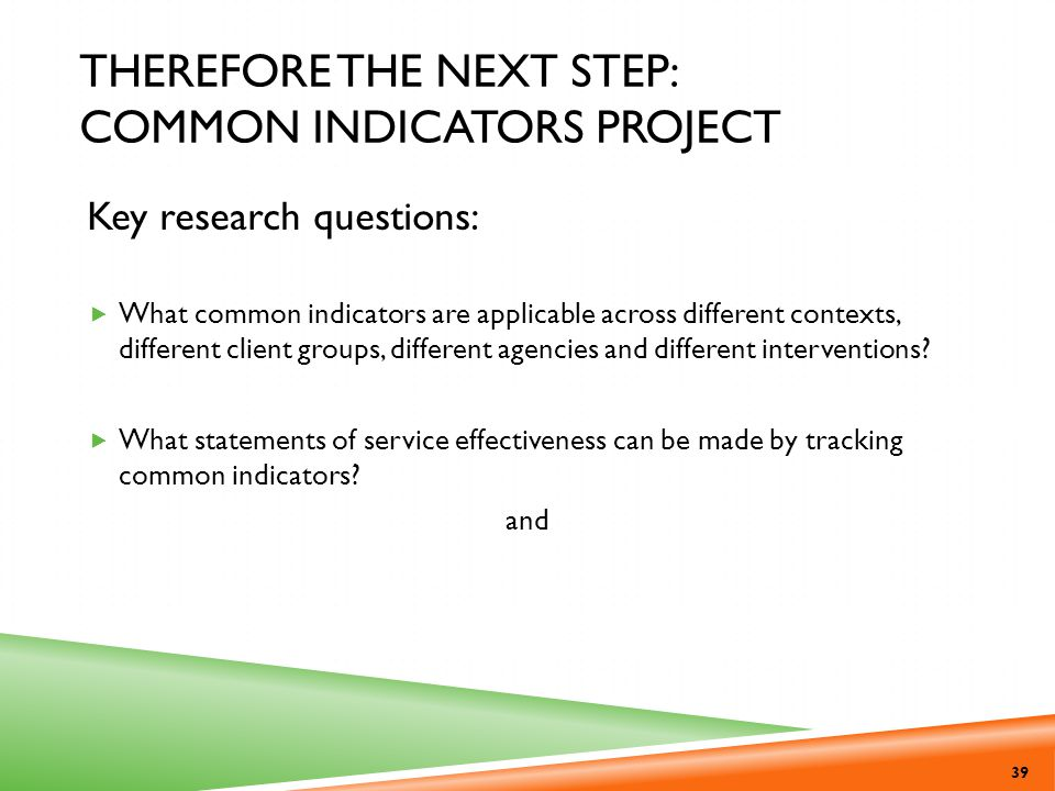 Therefore the next step: Common Indicators Project