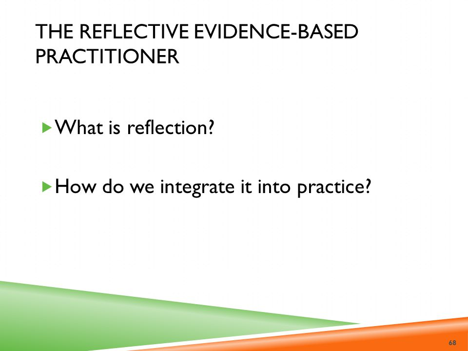 The Reflective Evidence-Based Practitioner