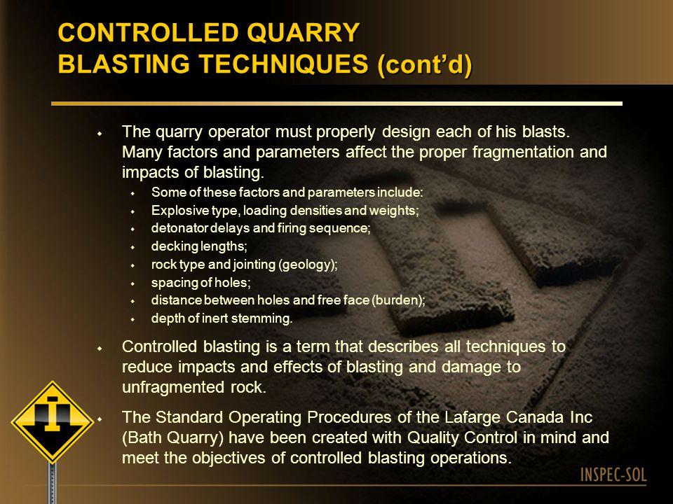 CONTROLLED QUARRY BLASTING TECHNIQUES (cont'd)