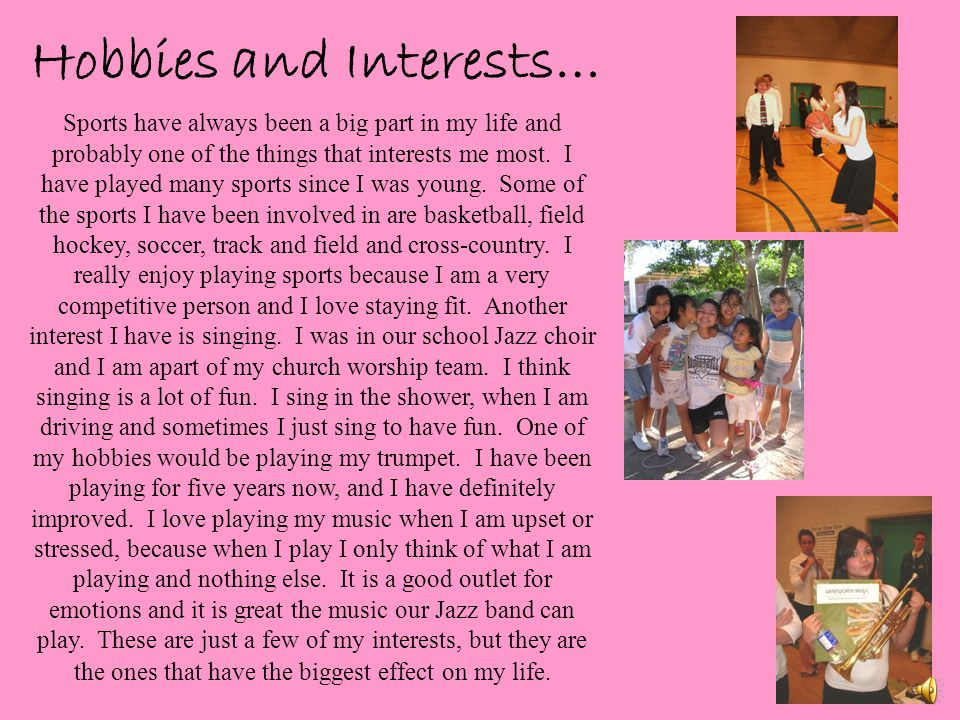 Hobbies and Interests…