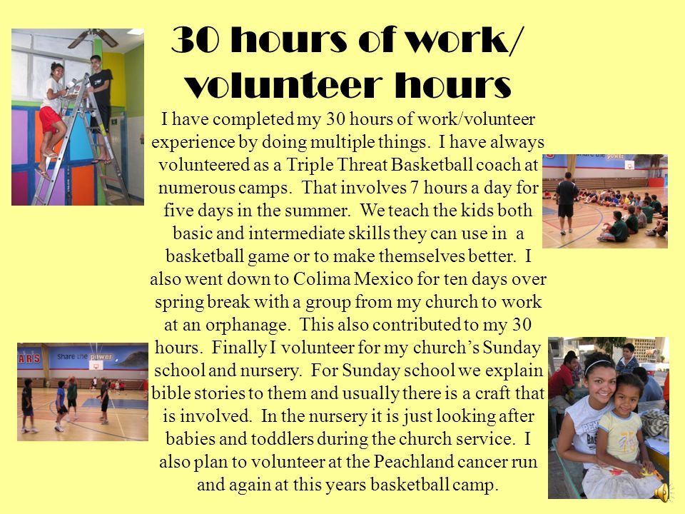 30 hours of work/ volunteer hours