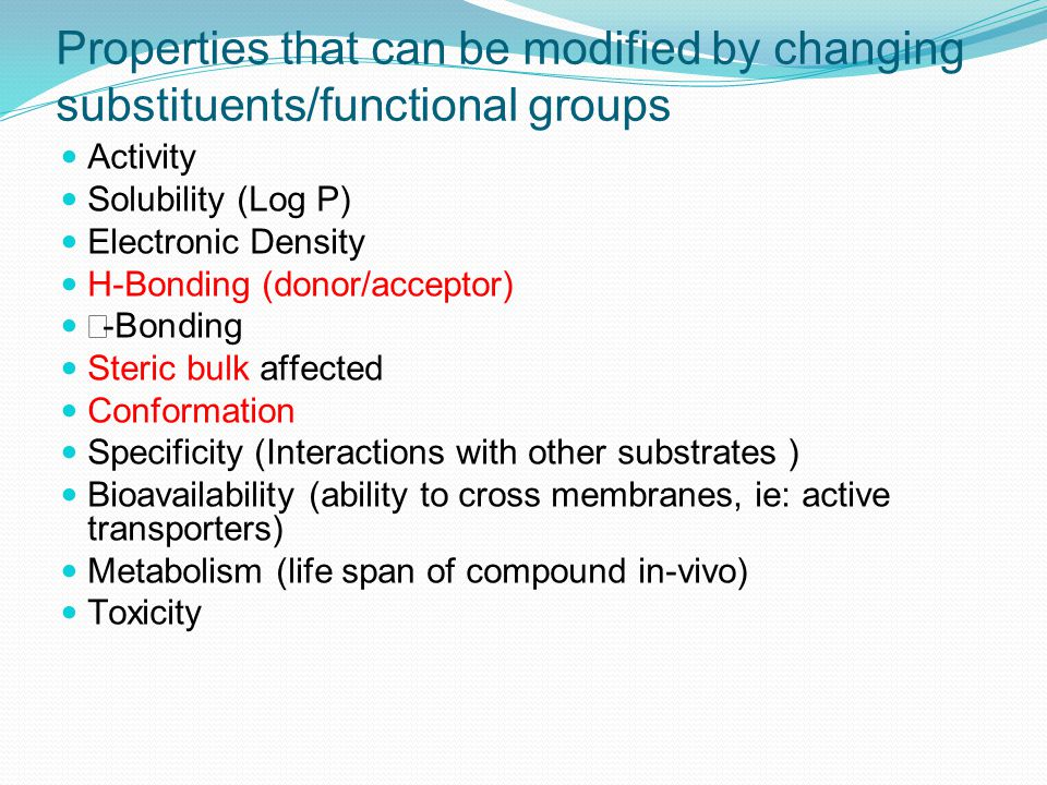 Properties that can be modified by changing substituents/functional groups
