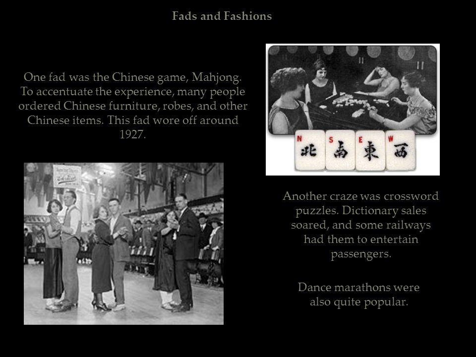 Dance marathons were also quite popular.