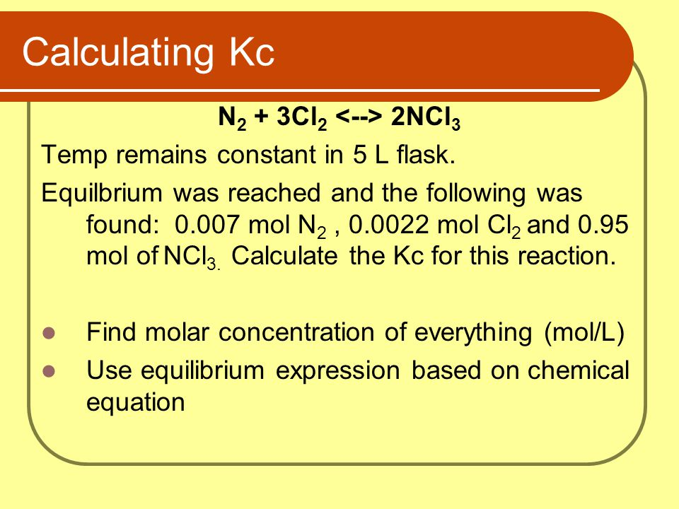 Calculating Kc N2 + 3Cl2 <--> 2NCl3