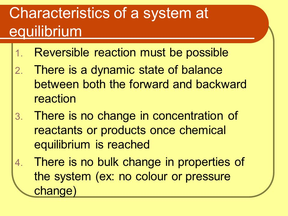Characteristics of a system at equilibrium