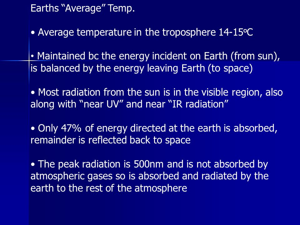 Earths Average Temp. • Average temperature in the troposphere 14-15oC.