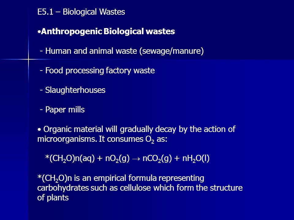 E5.1 – Biological Wastes •Anthropogenic Biological wastes. - Human and animal waste (sewage/manure)