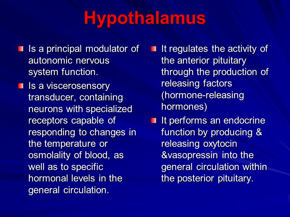 Hypothalamus Is a principal modulator of autonomic nervous system function.