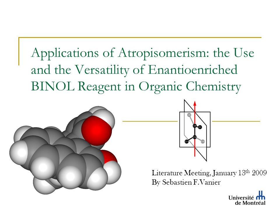Applications of Atropisomerism: the Use and the Versatility of Enantioenriched BINOL Reagent in Organic Chemistry