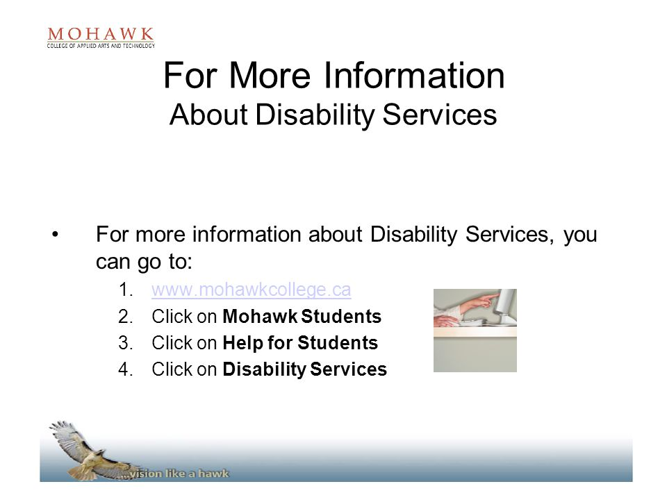 For More Information About Disability Services