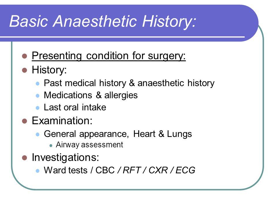 Basic Anaesthetic History: