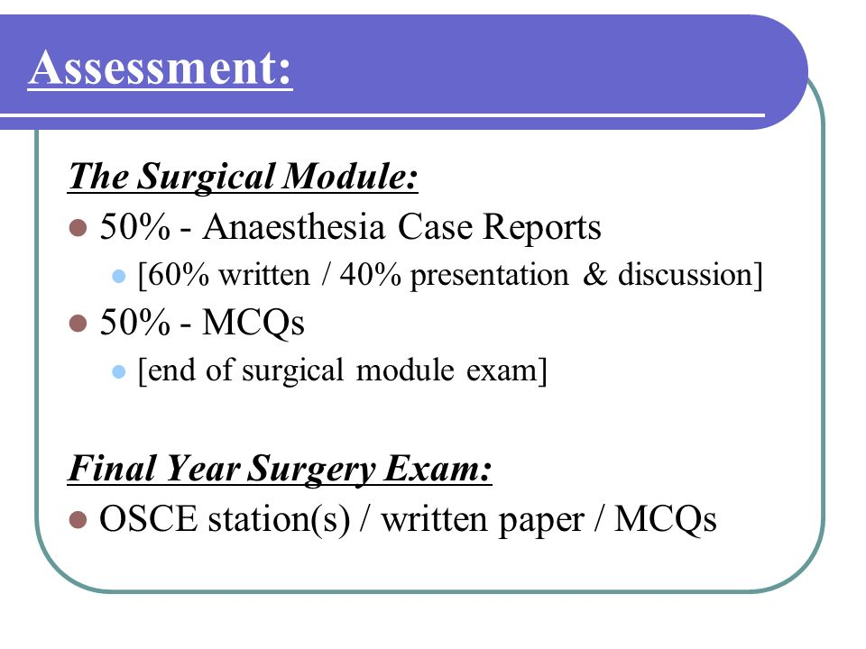 Assessment: The Surgical Module: 50% - Anaesthesia Case Reports