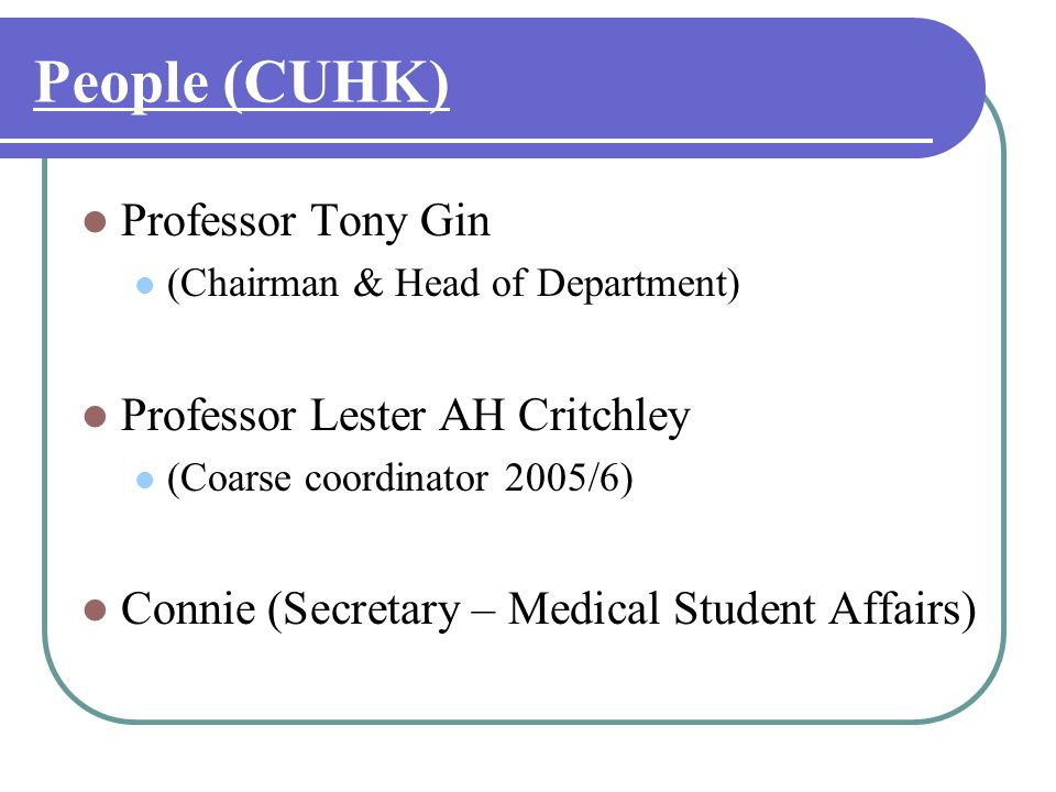 People (CUHK) Professor Tony Gin Professor Lester AH Critchley