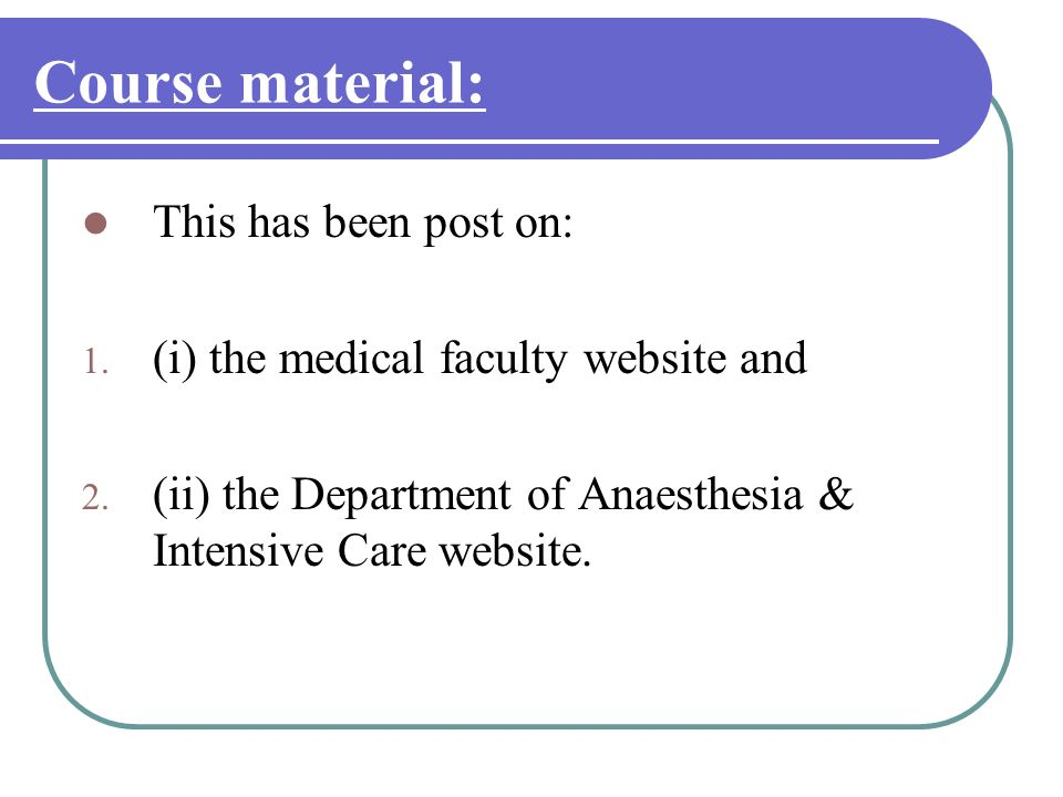 Course material: This has been post on: